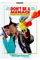 Don't Be a Menace...