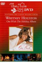 Whitney Houston: One Wish - The Holiday Album: The Yule Log Edition