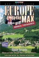 Europe to the Max: Hidden Treasures - Alpine Secrets
