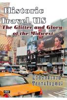 Historic Travel US - The Glitter and Glory of the Midwest (2 DVD Set)