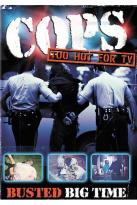 COPS - Too Hot for TV!: Busted Big Time