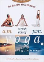 Yoga for Beginners - A.M./Stress Relief/P.M
