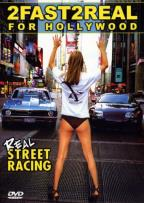 2 Fast 2 Real For Hollywood: Real Street Racing
