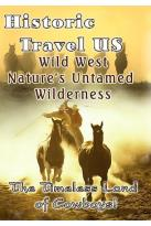 Historic Travel US - Wild West - Nature's Untamed Wilderness (2 DVD Set)