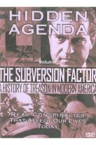 Hidden Agenda - Volume 2: The Subversion Factor