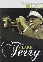 Clark Terry - The Jazz Master Class Series From NYU