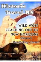 Historic Travel US - Wild West - Reaching out to New Horizons (2 DVD Set)