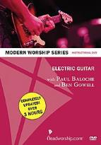 Modern Worship Series - Electric Guitar with Paul Baloche and Ben Gowell