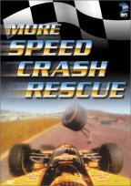 More Speed, Crash, Rescue