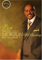 Bishop Paul S. Morton - Still Standing