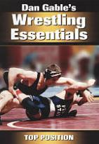 Dan Gable's Wrestling Essentials: Top Position