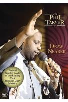 Phil Tarver - Draw Nearer