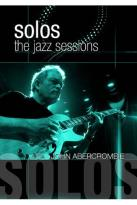 John Abrecrombie: Solos - The Jazz Sessions