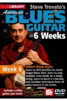 Lick Library: Steve Trovato's American Blues Guitar in 6 Weeks: Week 6 - Albert King Style