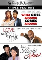 David E. Talbert: What Goes Around Comes Around/Love in the Nick of Tyme/Mr. Right Now