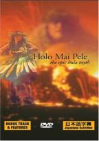 Holo Mai Pele: The Epic Hula Myth
