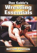 Dan Gable's Wrestling Essentials: Bottom Position