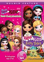 Bratz: Kidz Sleep-Over Adventure/Kidz Fairy Tales