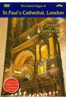 Simon Johnson: The Grand Organ of St. Paul's Cathedral, London