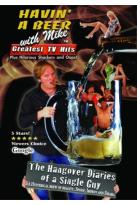 Mike McDaniel: Havin' a Beer with Mike - The Hangover Diaries of a Single Guy
