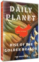 Daily Planet Goes to China: Rise of the Golden Dragon