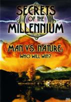 Secrets of the Millennium - Man vs Nature: Who Will Win