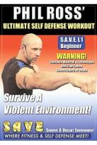 Phil Ross: Ultimate Self Defense Workout: Survive A Violent Enviroment