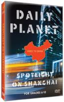 Daily Planet Goes to China: Spotlight on Shanghai
