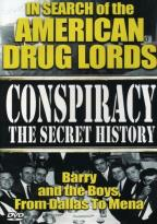 Conspiracy: The Secret History - In Search of The American Drug Lords/ Barry and the Boys, From Dallas to Mena