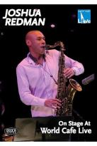Joshua Redman - On Stage At World Cafe Live