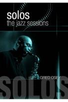 Greg Osby: Solos - The Jazz Sessions