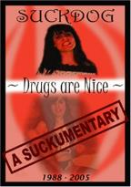Suckdog - Drugs Are Nice: A Suckumentary 1988-2005