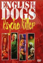 English Dogs - Psycho Killer
