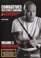 Combatives for Street Survival, Vol. 3: Contact Training, Protective Equipment and Street Scenarios