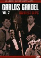 Carlos Gardel: Greatest Clips, Vol. 2
