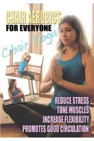 Chair Aerobics For Everyone: Chair Yoga