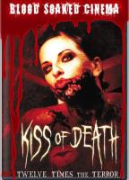 Blood Soaked Cinema - Kiss of Death