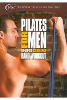 Pilates for Men: 10-20-30 Challenge Band Workout
