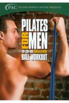 Pilates for Men: 10-20-30 Challenge Ball Workout