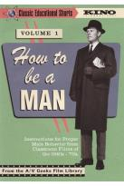 Classic Educational Shorts: How to Be a Man, Vol. 1