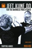 Jeet Kune Do for the Advanced Practitioner, Vol. 3: Trapping Hands