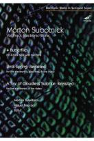 Morton Subotnick: Electronic Works, Vol. 3 - 4 Butterflies/Until Spring Revisited