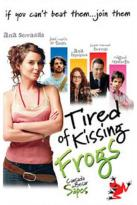 Tired of Kissing Frogs