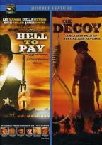 Hell to Pay/The Decoy