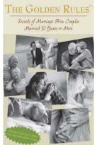 Golden Rules: Secrets Of Marriage 50 Years Or More