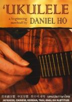 Ukulele: A Beginning Method by Daniel Ho