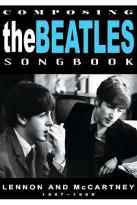 Beatles - Composing The Beatles Songbook: Lennon and McCartney 1957-1965