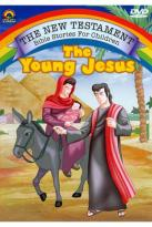 New Testament Bible Stories for Children: The Young Jesus