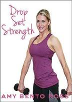 Amy Bento Ross: Drop Set Strength