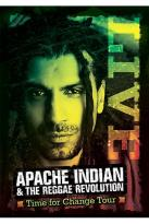 Apache Indian & The Reggae Revolution - Time for Change Tour